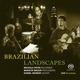 Petri,Michala/Mazur,Marilyn/Murray,Daniel :Brazilian Landscapes