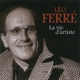 Ferré,Léo :La Vie D'Artiste