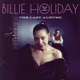 Holiday,Billie :The Last Albums
