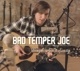 Bad Temper Joe :Tough Ain't Easy