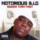 Notorious B.I.G :Bigger Than Most