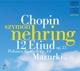 Nehring,Szymon :12 Etudes op.25 & Polonaise & Mazurki op.33