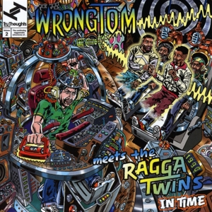 Wrongtom Meets The Ragga Twins