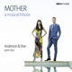 Anderson & Roe Piano Duo :Mother-A Musical Tribute