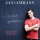 Ammann,Jan :Wunder geschehen