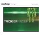 Triggerfinger :Triggerfinger