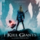 OST/Perez del Mar,Laurent :I Kill Giants (O.S.T.)