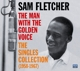 Fletcher,Sam :The Man With The Golden Voice