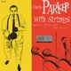 Parker,Charlie :With Strings (Verve 60)