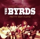 Byrds,The :Pretty Boy Floyd/Radio Broadcast 1971