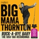 Thornton,Big Mama :Rock-A-Bye-Baby