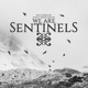 We Are Sentinels :We Are Sentinels