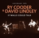 Cooder,Ry & David Lindley :If Walls Could Talk-Live