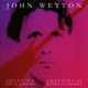 Wetton,John :Akustika I/Akustika II/Live In Amerika/Return To..