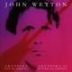 Wetton,John :Akustika I/Akustika II/Live In Amerika/Return To..