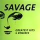 Savage :Greatest Hits & Remixes