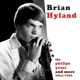 Hyland,Brian :The Philips Years And More 1964-196
