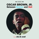 Brown,Oscar Jr. :Between Heaven & Hell+Sin & Soul+3 Bonus Track