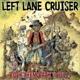Left Lane Cruiser :Rock Them Back To Hell