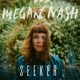 Megan Nash :Seeker