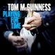 McGuinness,Tom :Playing For Time