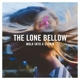 Lone Bellow,The :Walk into a Storm