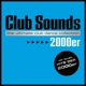Various :Club Sounds 2000er