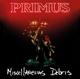 Primus :Miscellaneous Derbis
