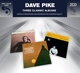 Pike,Dave :3 Classic Albums