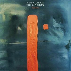 Gordon Grdina's The Marrow