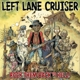 Left Lane Cruiser :Rock Them Back To Hell