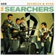 Searchers,The :Needles & Pins