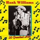 Williams,Hank :20 Greatest Hits 1