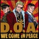 D.O.A. :We Come In Peace