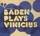Powell,Baden :Baden Plays Vinicius