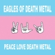 Eagles Of Death Metal :Peace Love Death Metal