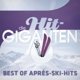 Various :Die Hit Giganten Best of Après Ski Hits