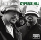 Cypress Hill :The Essential Cypress Hill