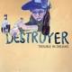 Destroyer :Trouble In Dreams