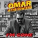 Omar and the Howlers :Im Gone