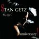 Getz,Stan :Anniversary-Live At Montmartre Copenhagen Vol.1