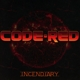 Code Red :Incendiary