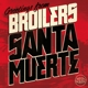Broilers :Santa Muerte (Standard Version)
