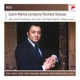 Mehta,Zubin :Zubin Mehta Conducts Richard Strauss
