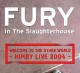 Fury in the Slaughterhouse :Welcome to the other world-Nimby Live '04
