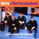 Gerry & The Pacemakers :Ferry Cross The Mersey-The Best Of