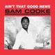 Cooke,Sam :Ain't That Good News (Remastered)