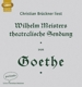 Brückner,Christian :Wilhelm Meisters Theatralische Sendung (MP3)