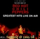 Red Hot Chili Peppers :Greatest Hits Live On Air 1991-94
