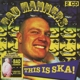 Bad Manners :This Is Ska (Expanded 2CD Edition)